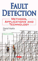 Fault Detection Methods, Applications & Technology by Daniel Martin