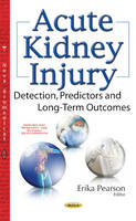 Acute Kidney Injury Detection, Predictors & Long-Term Outcomes by Erik Pearson