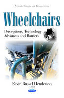 Wheelchairs Perceptions, Technology Advances & Barriers by Kevin Russell Henderson