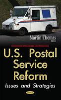 U.S. Postal Service Reform Issues & Strategies by Thomas Martin