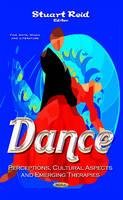 Dance Perceptions, Cultural Aspects & Emerging Therapies by Stuart Reid