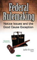 Federal Rulemaking Notice Issues & the Good Cause Exception by Julie Evans