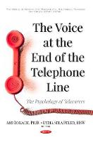 Voice at the End of the Telephone Line The Psychology of Tele Carers by Ami Rokach