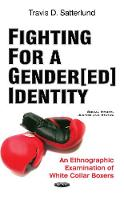 Fighting for a Gender[ED] Identity An Ethnographic Examination of White Collar Boxers by