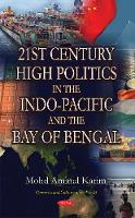21st Century High Politics in the Indo-Pacific & the Bay of Bengal by