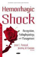 Hemorrhagic Shock Recognition, Pathophysiology & Management by Jose L. Pascual