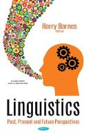 Linguistics Past, Present & Future Perspectives by Harry Barnes