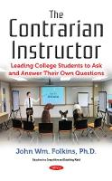 Contrarians Guide to College Instruction by John Wm Folkins