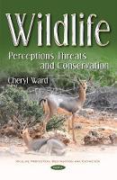 Wildlife Perceptions, Threats & Conservation by Cheryl Ward
