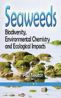 Seaweeds Biodiversity, Environmental Chemistry & Ecological Impacts by