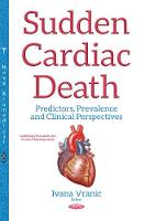 Sudden Cardiac Death Predictors, Prevalence & Clinical Perspectives by Ivana Vranic