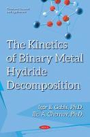 Kinetics of Binary Metal Hydride Decomposition by Igor E., PhD Gabis, Ilia A., PhD Chernov