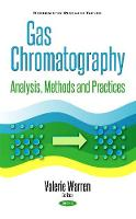 Gas Chromatography Analysis, Methods & Practices by Valerie Warren