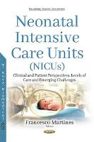 Neonatal Intensive Care Units (NICU) Clinical & Patient Perspectives, Levels of Care and Emerging Challenges by Francesco Martines