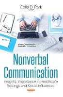 Nonverbal Communication Insights, Importance in Healthcare Settings & Social Influences by Celia D. Park