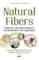 Natural Fibers Properties, Mechanical Behavior, Functionalization & Applications by Ryszard Michal Kozlowski