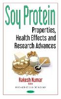 Soy Protein Properties, Health Effects & Research Advances by Rakesh Kumar