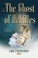 Ghost of Achilles by Luke Strongman