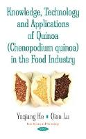 Knowledge, Technology & Applications of Quinoa (Chenopodium Quinoa) in the Food Industry by Qian Lu, Yaqiang He