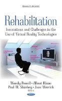 Rehabilitation Innovations & Challenges in the Use of Virtual Reality Technologies by Wendy Powell