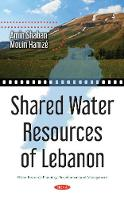 Shared Water Resources of Lebanon by Amin Shaban, Mouin Hamze