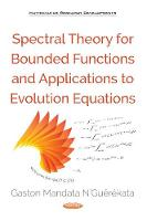 Spectral Theory for Bounded Functions & Applications to Evolution Equations by Gaston Mandata N'G'Uerekata