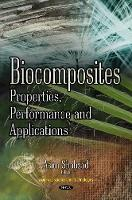 Biocomposites Properties, Performance & Applications by Asim Shahzad