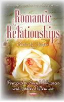 Romantic Relationships Perceptions, Social Influences & Gender Differences by Karla M. Hughes