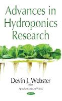 Advances in Hydroponics Research by Devin J. Webster