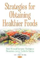 Strategies for Obtaining Healthier Foods by Jose Manuel Lorenzo Rodriguez