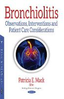 Bronchiolitis Observations, Interventions & Patient Care Considerations by Patricia E. Mack