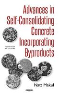 Advances in Self-Consolidating Concrete Incorporating Byproducts by Natt Makul