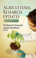 Agricultural Research Updates Volume 20 by Prathamesh Gorawala