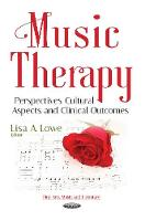 Music Therapy Perspectives, Cultural Aspects & Clinical Outcomes by Lisa Lowe
