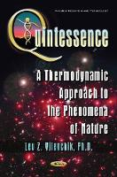 Quintessence A Thermodynamic Approach to the Phenomena of Nature by L.Z. Vilenchik