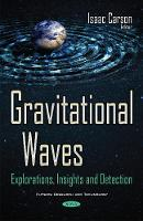 Gravitational Waves Explorations, Insights & Detection by Isaac Carson