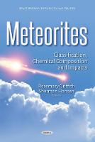 Meteorites Classification, Chemical Composition & Impacts by Rosemary Griffith