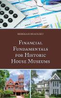 Financial Fundamentals for Historic House Museums by Rebekah Beaulieu