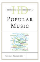 Historical Dictionary of Popular Music by Norman Abjorensen