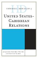 Historical Dictionary of United States-Caribbean Relations by Jacqueline Anne Braveboy-Wagner, Clifford E. Griffin