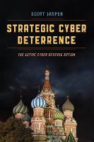 Strategic Cyber Deterrence The Active Cyber Defense Option by Scott Jasper