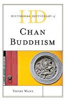 Historical Dictionary of Chan Buddhism by Youru Wang
