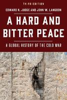A Hard and Bitter Peace A Global History of the Cold War by Edward H. Judge, John W. Langdon