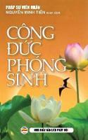 Cong đức Phong Sinh Y Nghĩa Thực Hanh Phong Sinh by Phap Sư Vien Nhan