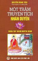 Một Trăm Truyện Tich Nhan Duyen Dịch Từ Nguyen Tac Soạn Tập Bach Duyen Kinh by Nguyễn Minh Tiến