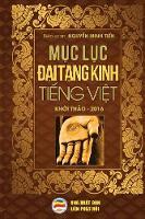 Mục Lục Đại Tạng Kinh Tiếng Việt Bản in Năm 2017 by Nguyễn Minh Tiến