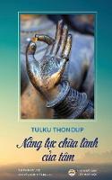 Năng Lực Chữa Lanh Của Tam Bản in Năm 2017 by Tulku Thondup