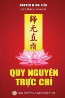 Quy Nguyen Trực Chỉ Tuyển Tập Văn Chương PHật Giao Khuyến Tu Tịnh độ by Nguyễn Minh Tiến