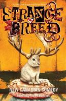 Strange Breed New Canadian Comedy by Corey Redekop