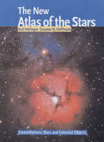 The New Atlas of the Stars Constellations, Stars and Celestial Objects by Axel Mellinger, Susanne Hoffman